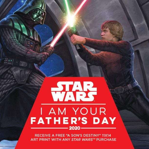 A Star Wars Gift for Dad! – FREE A Son's Destiny 11″ x 14″ Art Print with Any Star Wars Purchase